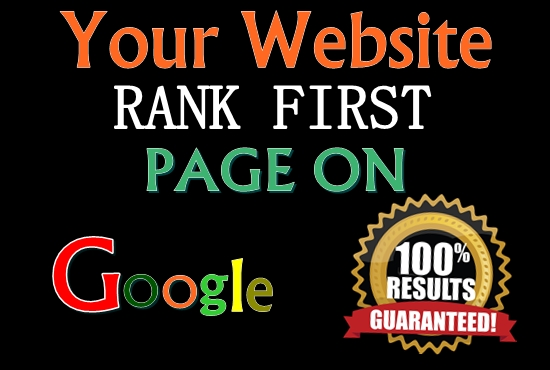 Guaranteed Ranking Your website in Google First Page