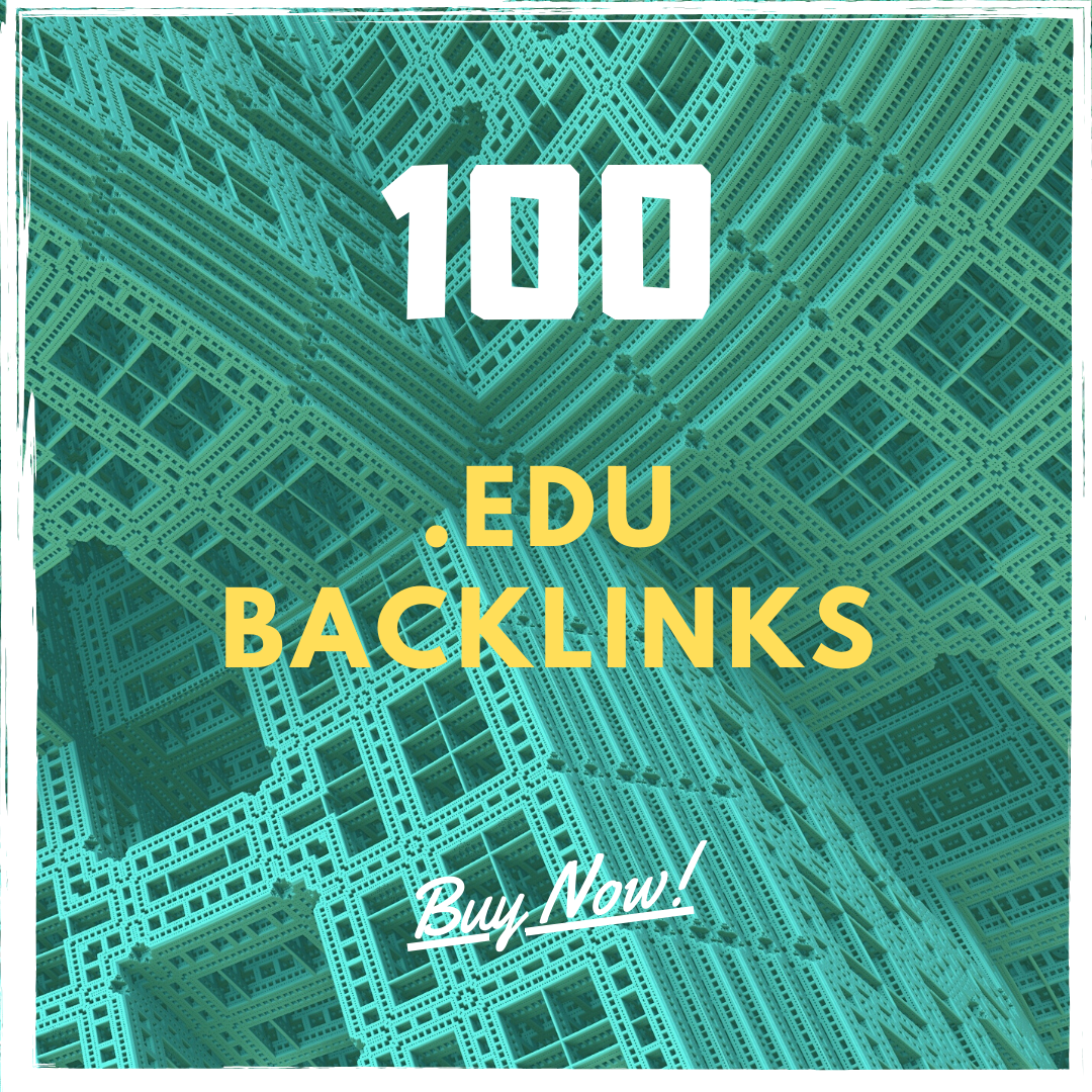100 EDU Backlinks From High DA Sites - Boost Your Sites Now with Authority