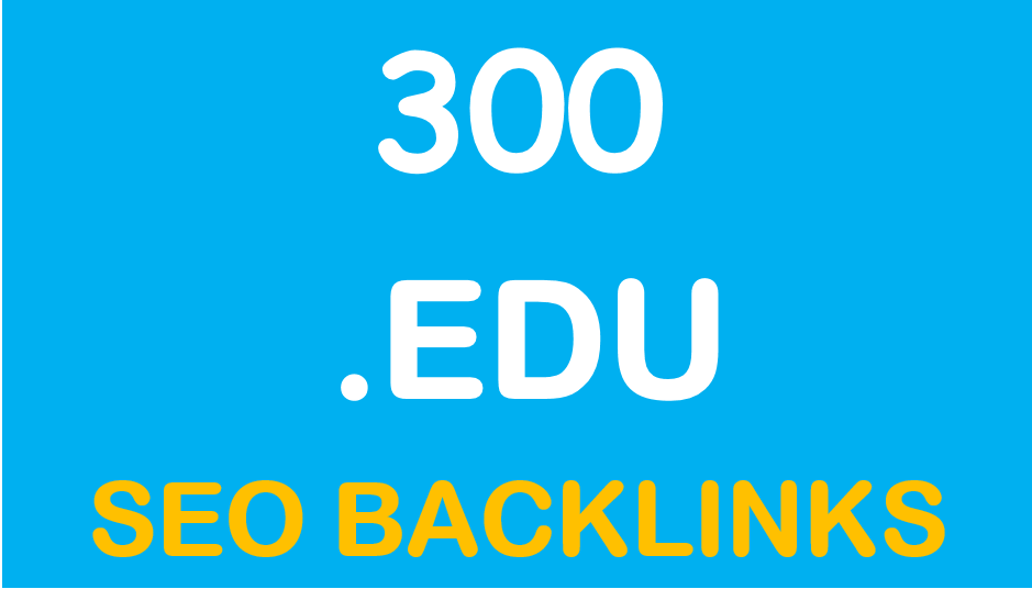 300. EDU High Quality Backlink