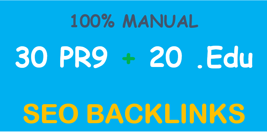 Manually do 30 PR9 DA 70 + 20 EDU/GOV Safe SEO High Pr Backlinks