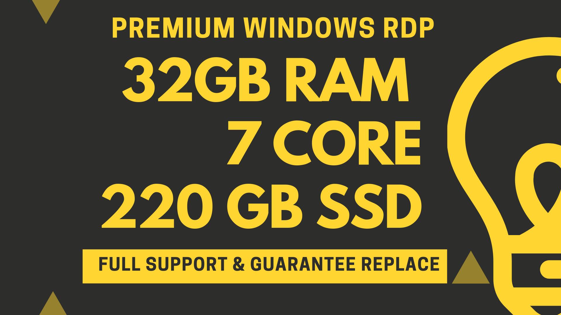 PREMIUM VPS WINDOWS RDP 32GB RAM 7CORE 220GB SSD