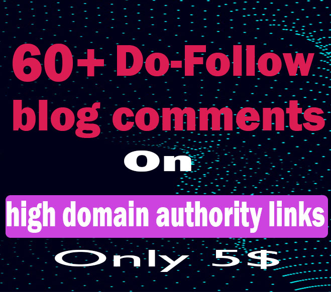 I will Create 60+ High quality Dofollow Blog comment