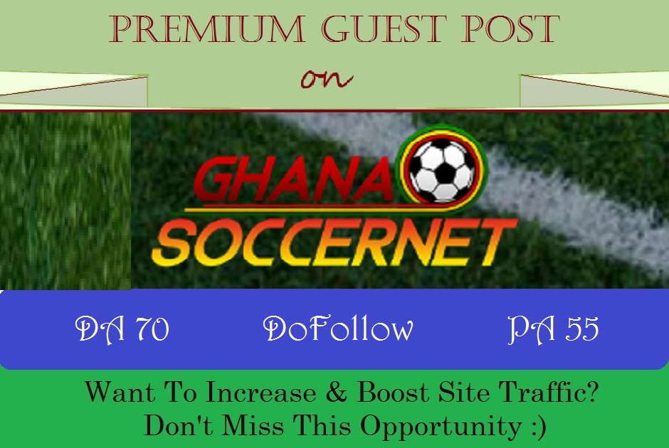 Publish Guest Post on GhanaSoccerNet. com - DA 70,  DR 65