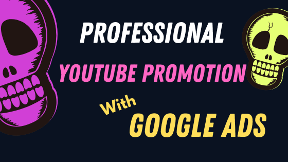 Professional Youtube Promotion with Google Ads