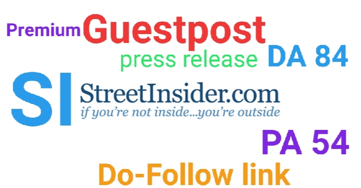 I Will do Guest Post in streetinsider. com Press Release Post Da 84