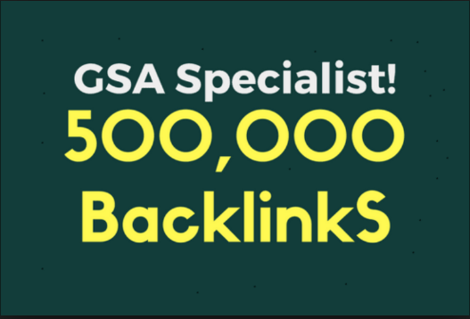 500,000 verified GSA Backlink for websites,videos to achieve your goal