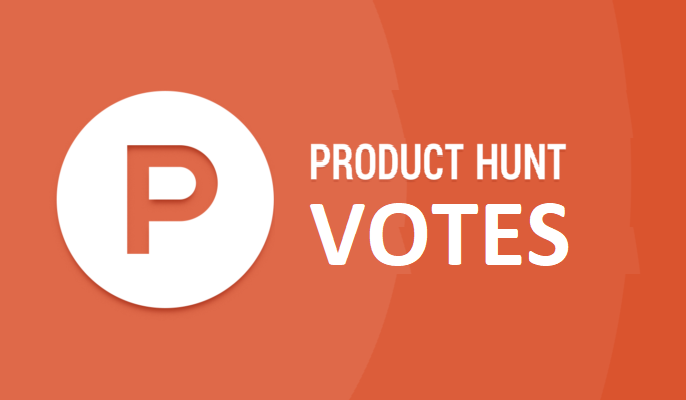 Instant Give you 100 Producthunt Votes Worldwide human genuine users