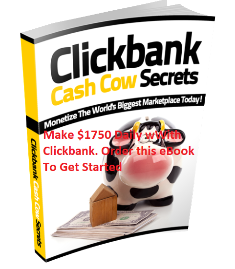 Make $1750 Daily With ClickBank. Order this eBook to Get Started. Don.t Let This Pass You.