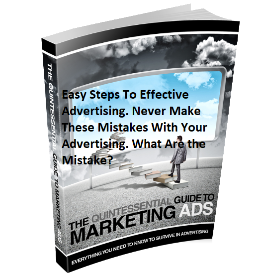 Never Make These Advertising Mistake. The Guru's Quintessential Guide to Effective Marketing.