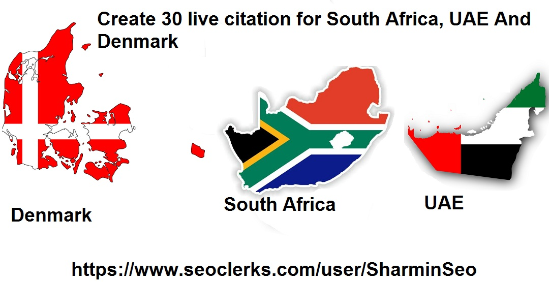 create 30 live local seo citation for Southafrica, UAE and Denmark