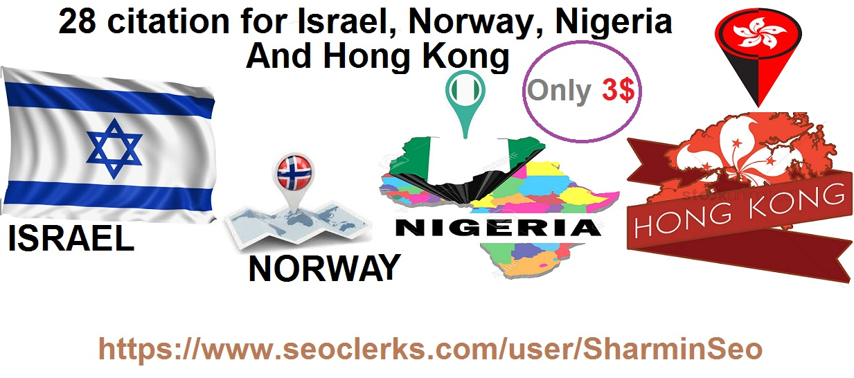 Create top 28 live Local SEO Citation for Israel,  Norway,  Nigeria And Hong Kong