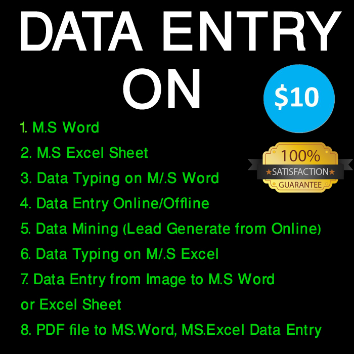 I'll do Data Entry work within before your expecting time with 100 Accuracy & Satisfaction