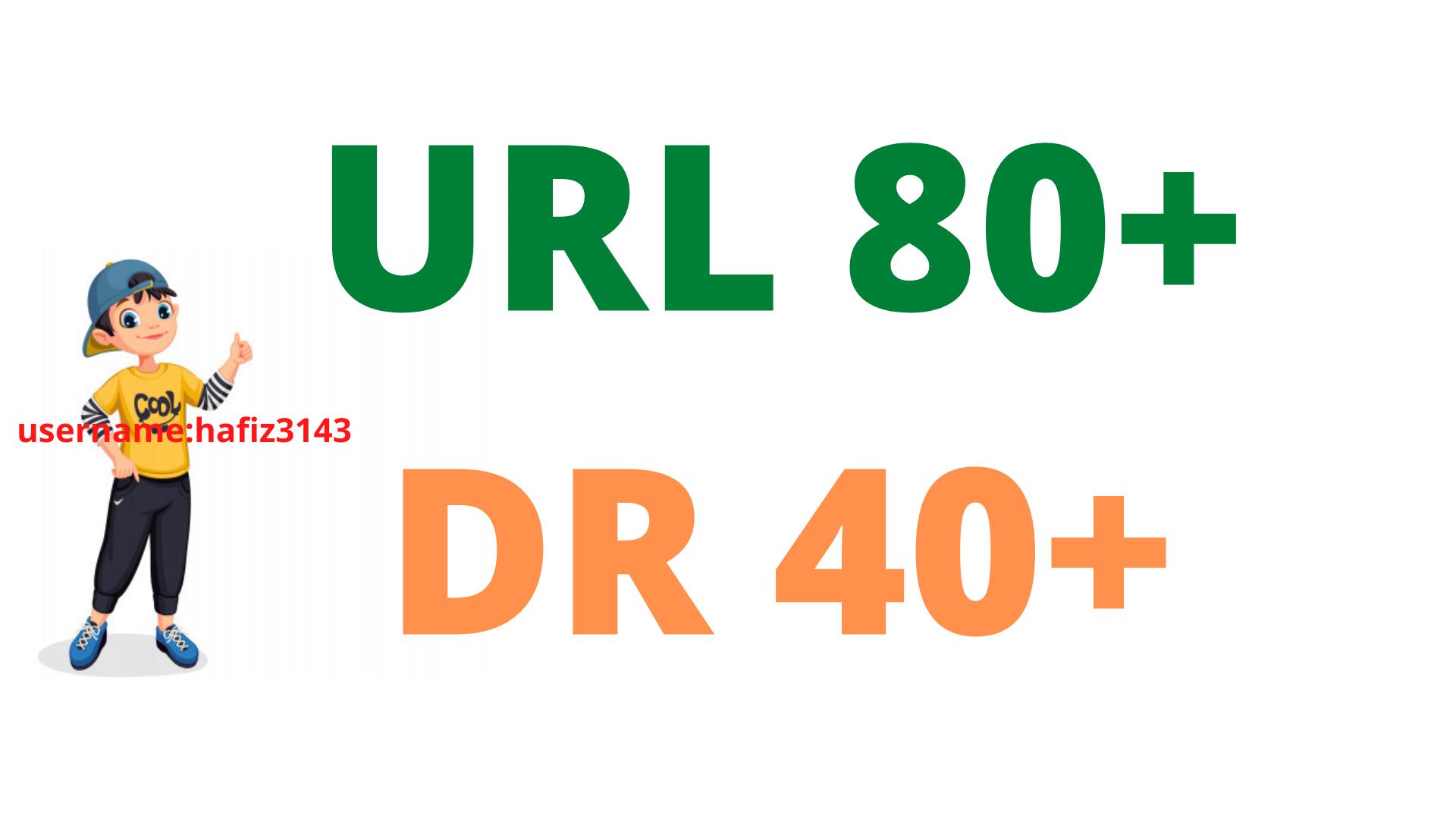 Increase AHREFs DR 40 Plus URL Rating 80 Plus