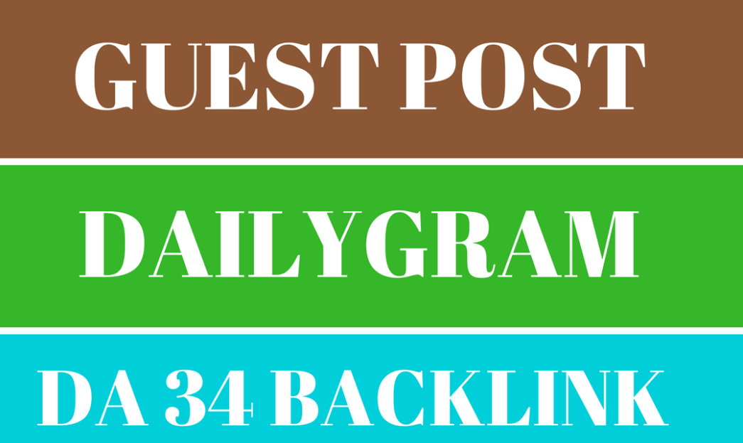 Write And Publish High Quality Guest Post On DailyGram DA 40 +