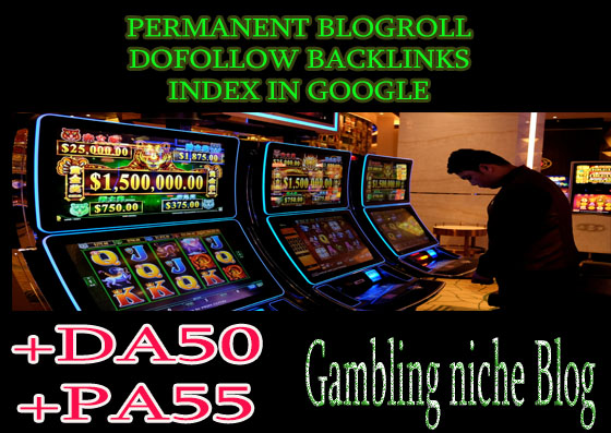 Give you backlink da50x50 gambling permanent blogroll