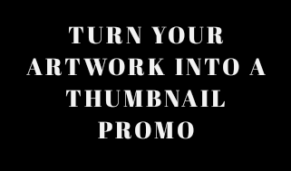 Turn your artwork into a promo thumbnail poster