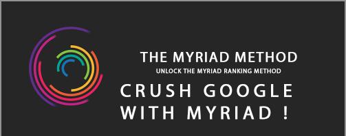 THE MYRIAD METHOD | CRUSH GOOGLE WITH MYRIAD RANKING