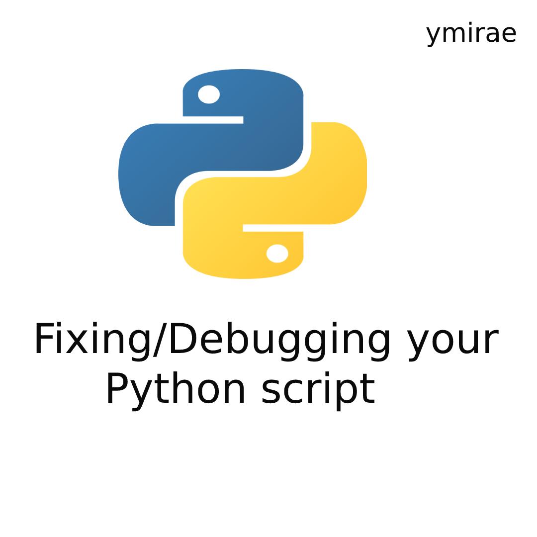 Fixing/Debugging your python script