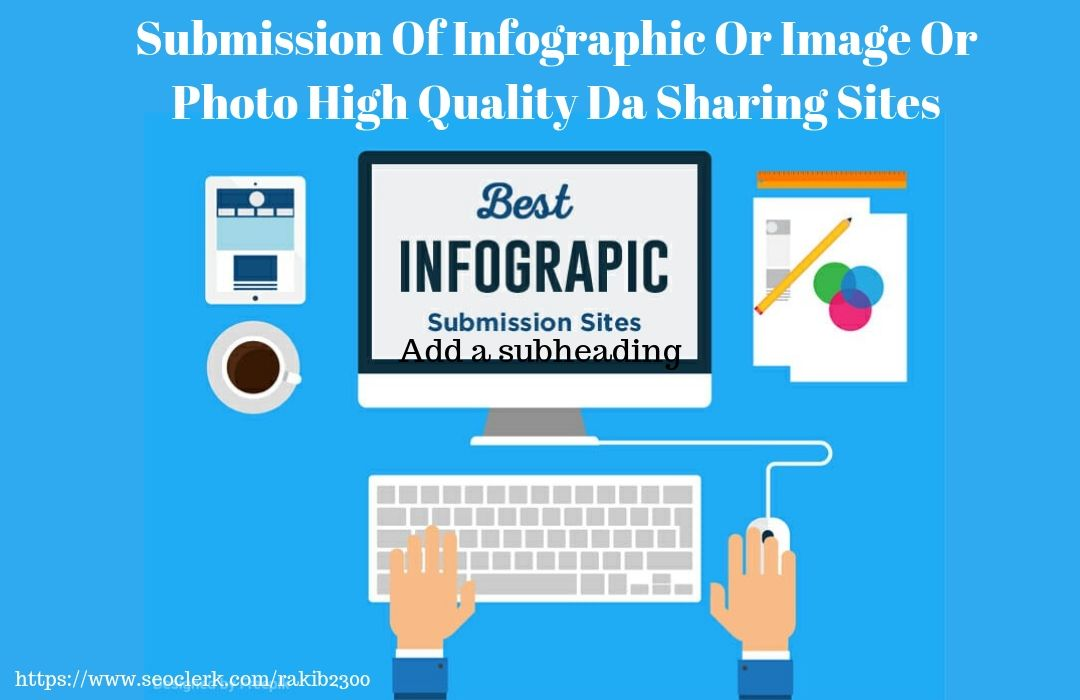Submit your Image Or Infographic Submission In Top 90 Unique High Quality Sites