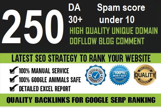 I will do 250 blog comment dofollow da 30plus low obl spam score under 10 all backlinks