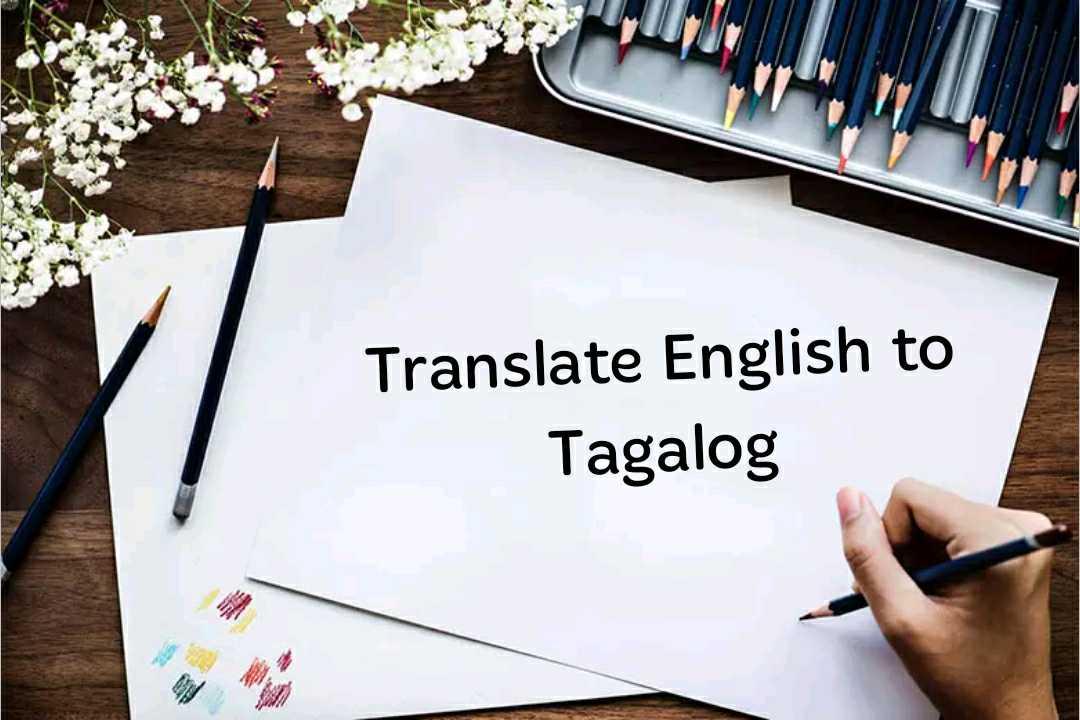 Translate English to Tagalog / Filipino
