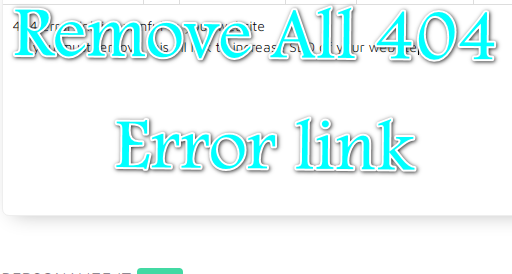 I Will Remove All 404 Error link from your Website