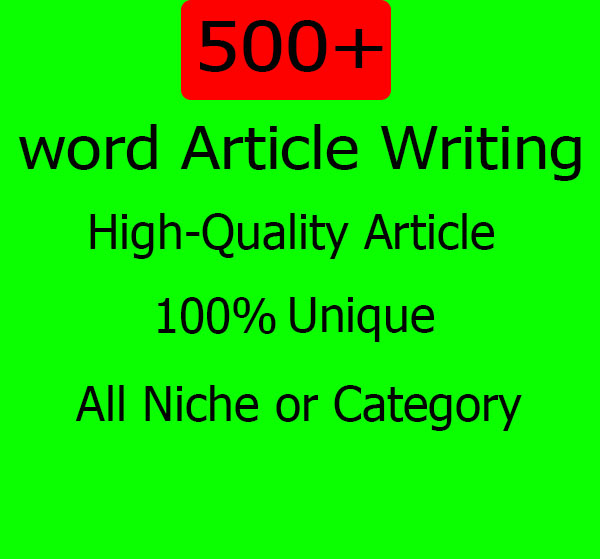 Best quality Write for 500+ word Article Writing for Any keyword