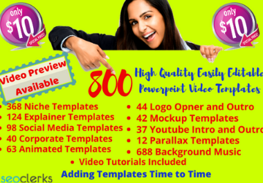 I will give you 800 High Quality Easily Editable Powerpoint Video Templates