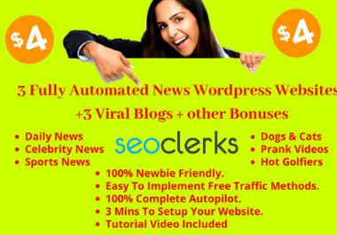 I will give you 3 Fully Automated Wordpress News Websites and 3 Viral Blogs with Bonuses