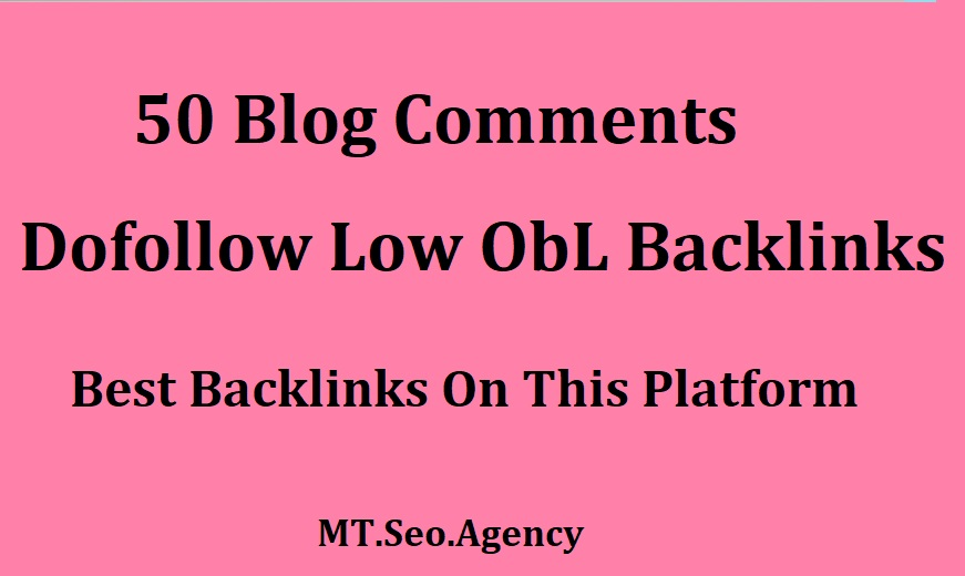 Make 50 Low OBL Blog Comments With High Pa Da Tf Cf Backlinks