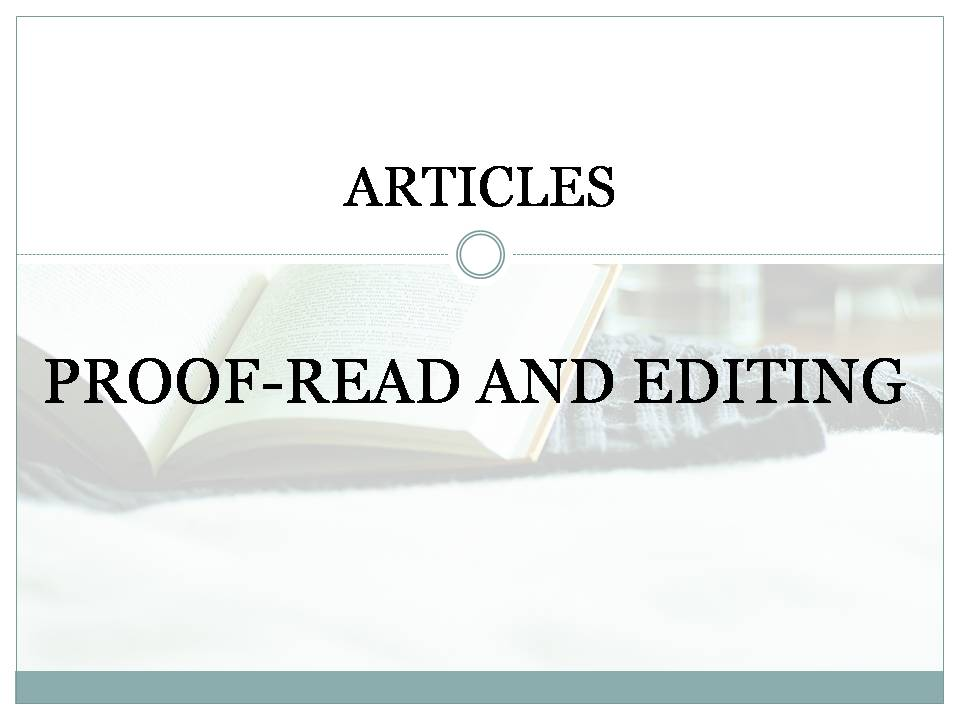 Proof read and Editing Articles-Exceptional Services