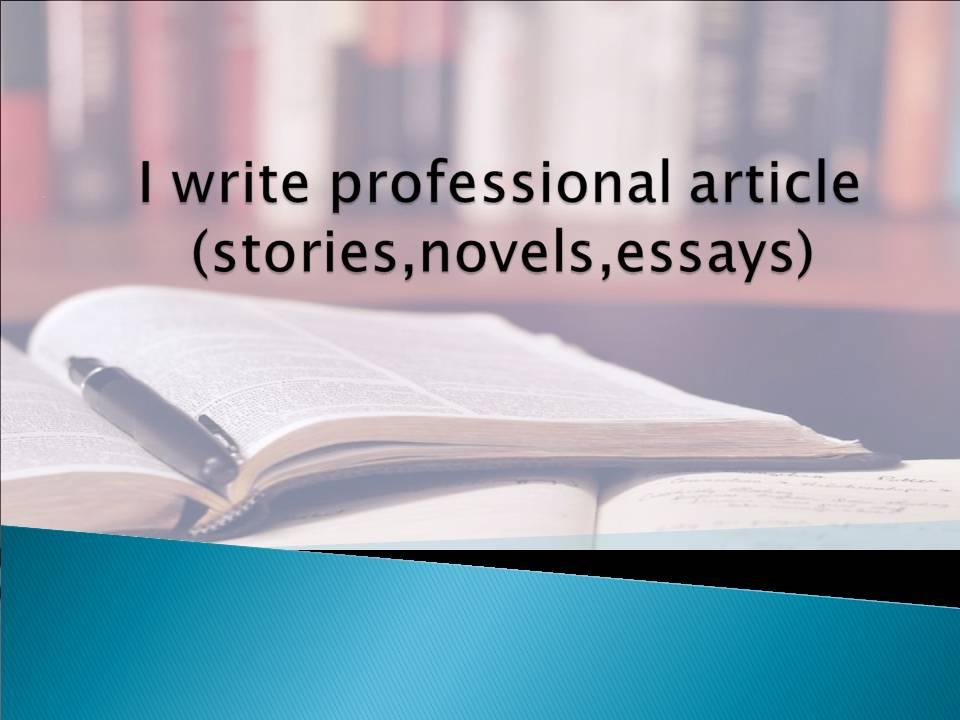 Get your 1000 words Articles Short stories, novels,  essays,  letters -Professional Service