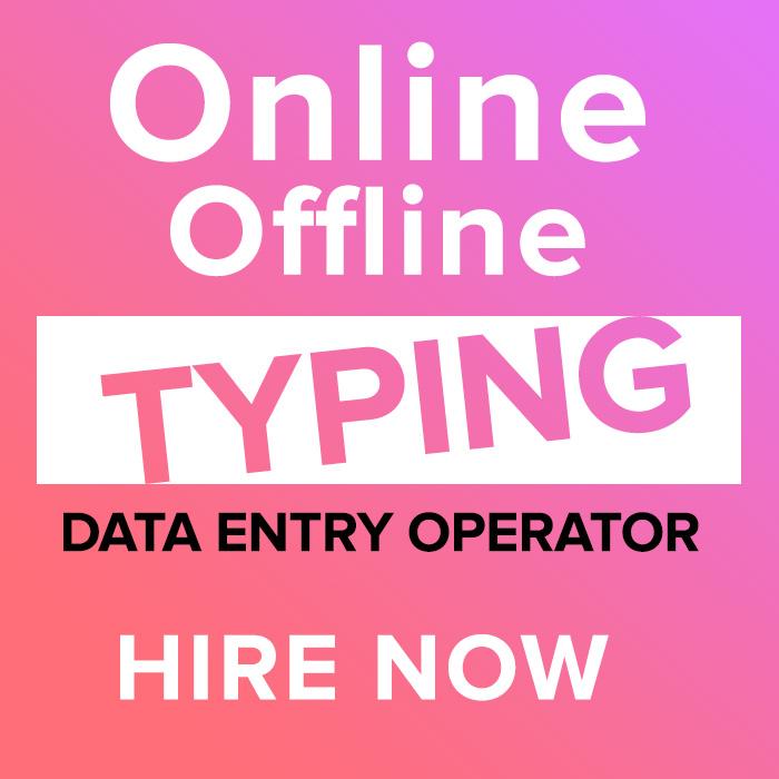 Online & Offline Typing Data entry Operator