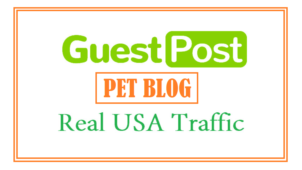 Write and publish pet guest post on my pet blog,  USA traffic