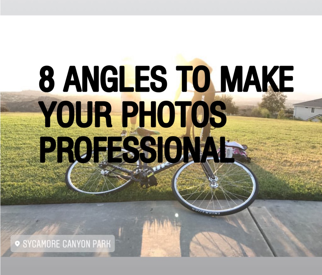 8 CAMERA SHOTS AND ANGLES TO IMPROVE YOUR PHOTOS