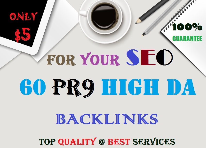60 PR9 HIGH DA BACKLINKS, TOP QUALITY