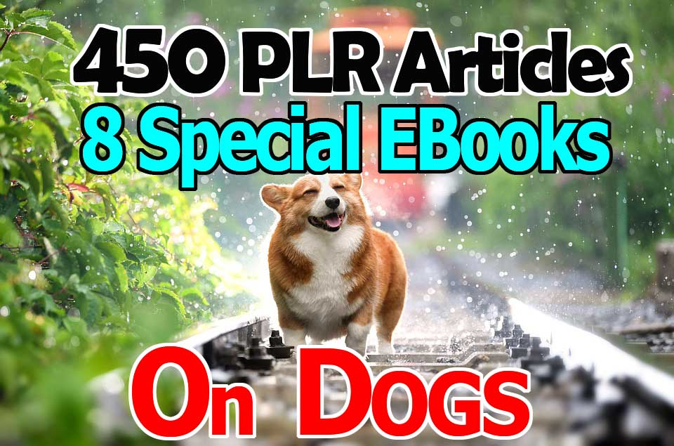 Get 450 Special PLR Articles And 8 Special EBOOKS On Dogs