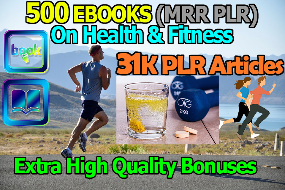 Get 500 MRR PLR EBooks 31K PLR Articles on Health Fitness with Bonuses Giveaway
