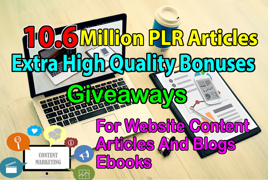 Get 10.6 Million PLR Articles on all he Niches with Gigh Quality Free Bonuses