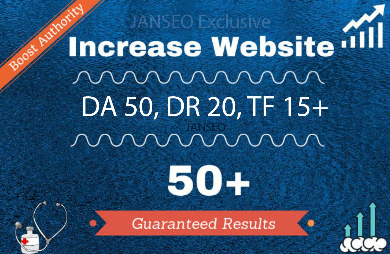 Will Increase Domain Authority DA 50,  TF 15,  DR 20 With White Hat SEO Technique