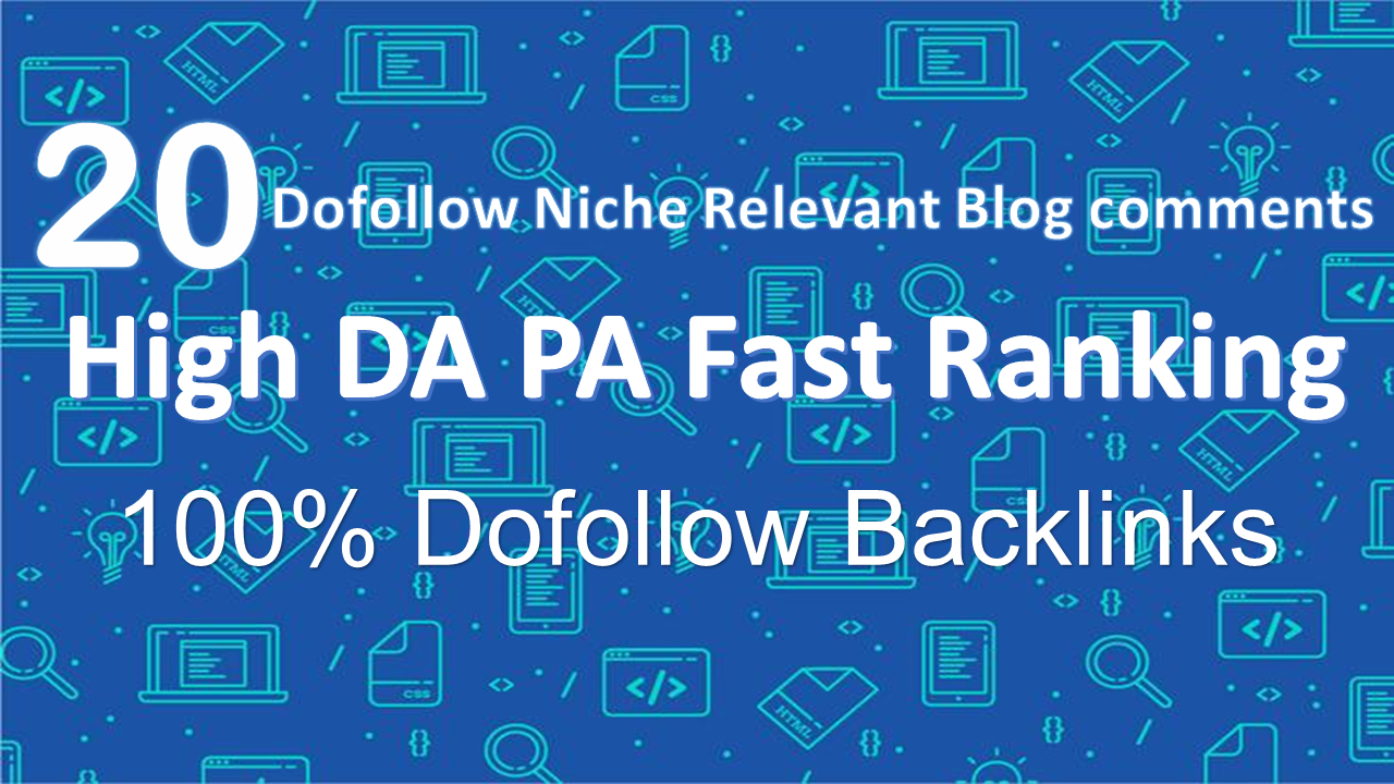 20 Dofollow Niche Relevant Blog Comments Fast Rankings Backlinks