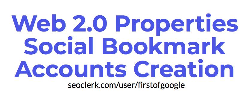 Web 2.0 Properties Social Bookmark Accounts Creation