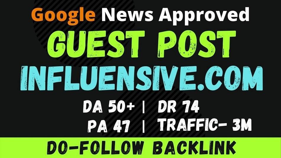 Publish a content Google News Approved site on influensive. com DA-50