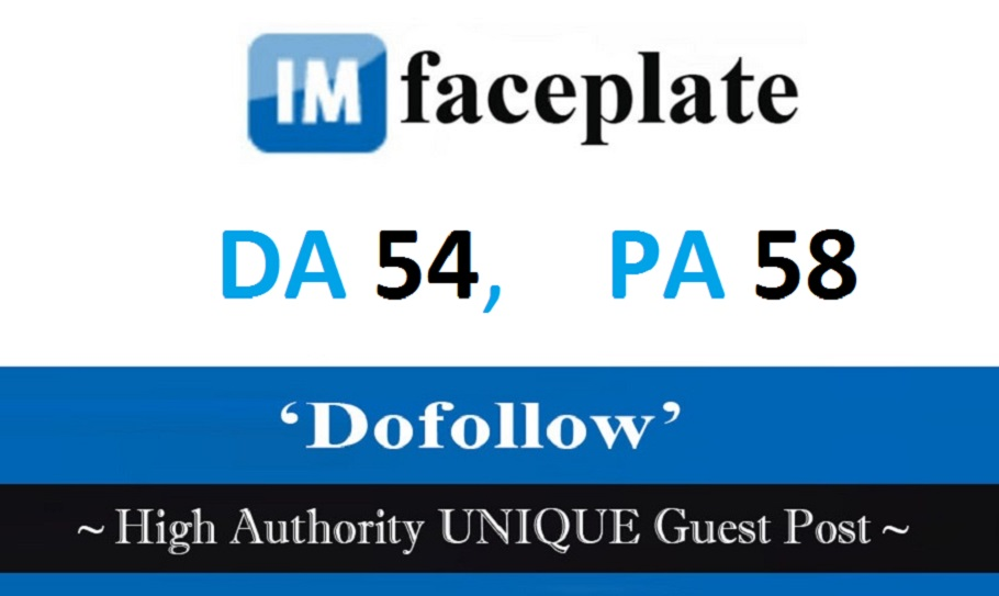 Write and Publish permanent Guest post on ImFacePlate.com DA54