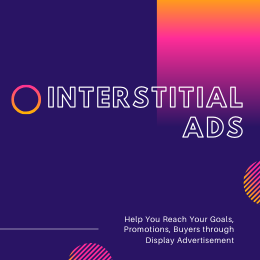 help you reach your goals,  promotions,  buyers through Interstitial Full Site Display