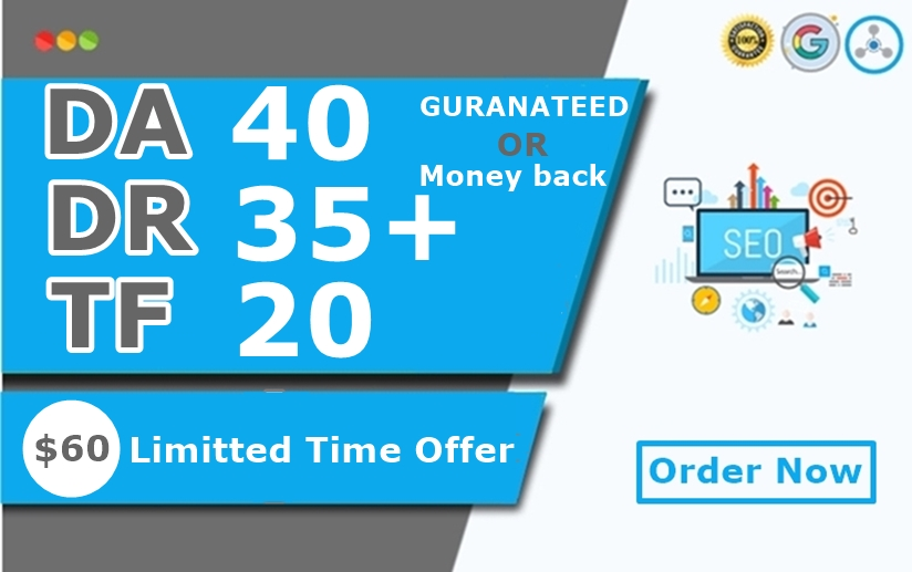 Increase Your Website Domain Authority DA40+ Domain Ratings DR35+ and TF20 In 30 Days