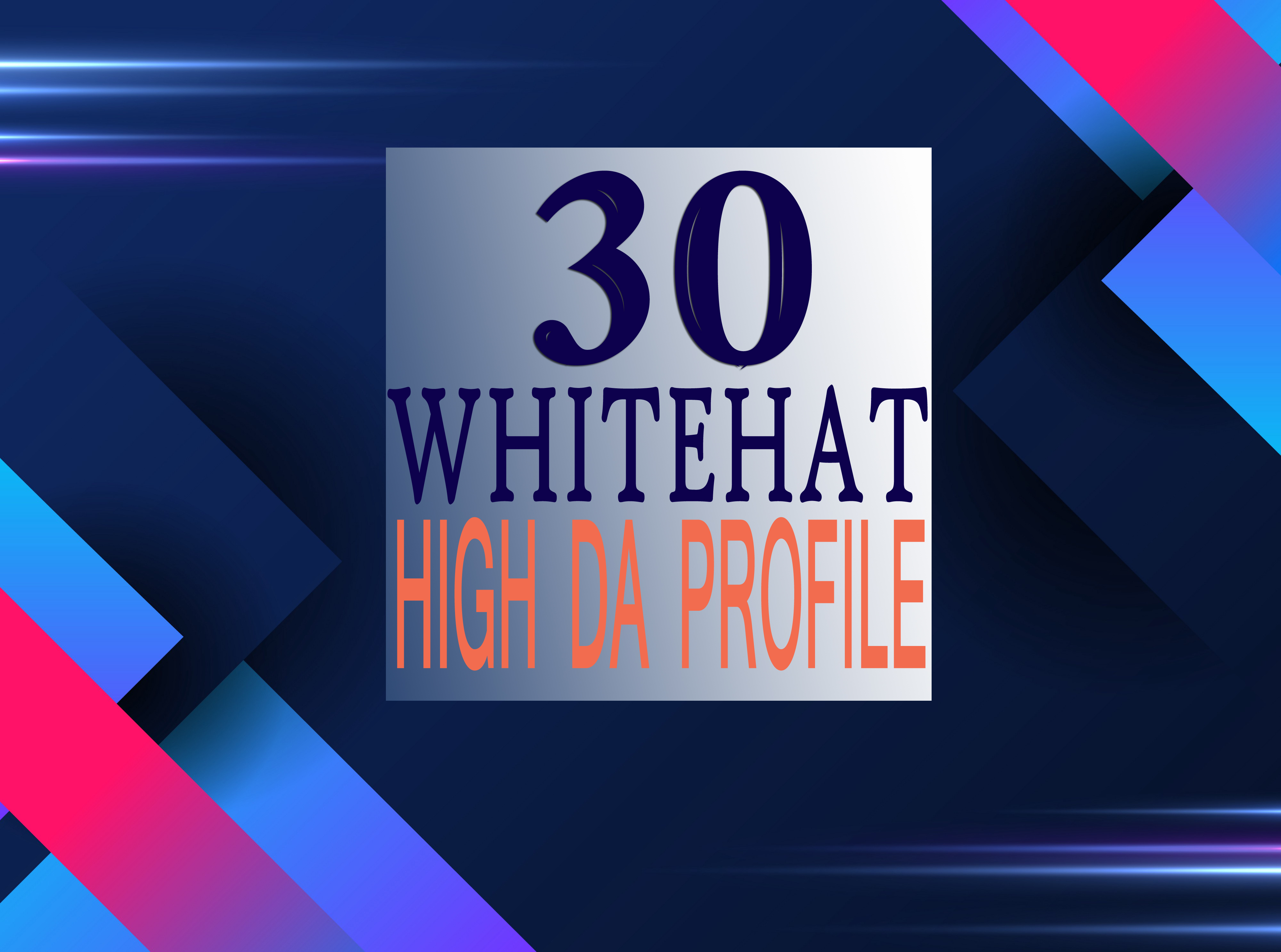 30 Whitehat High DA Business Profile Creation for Improve Website Ranking