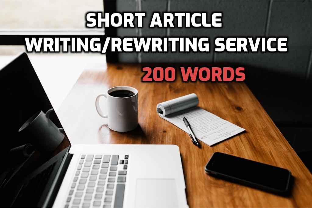 Short Article Writing/Rewriting Service 200 Words