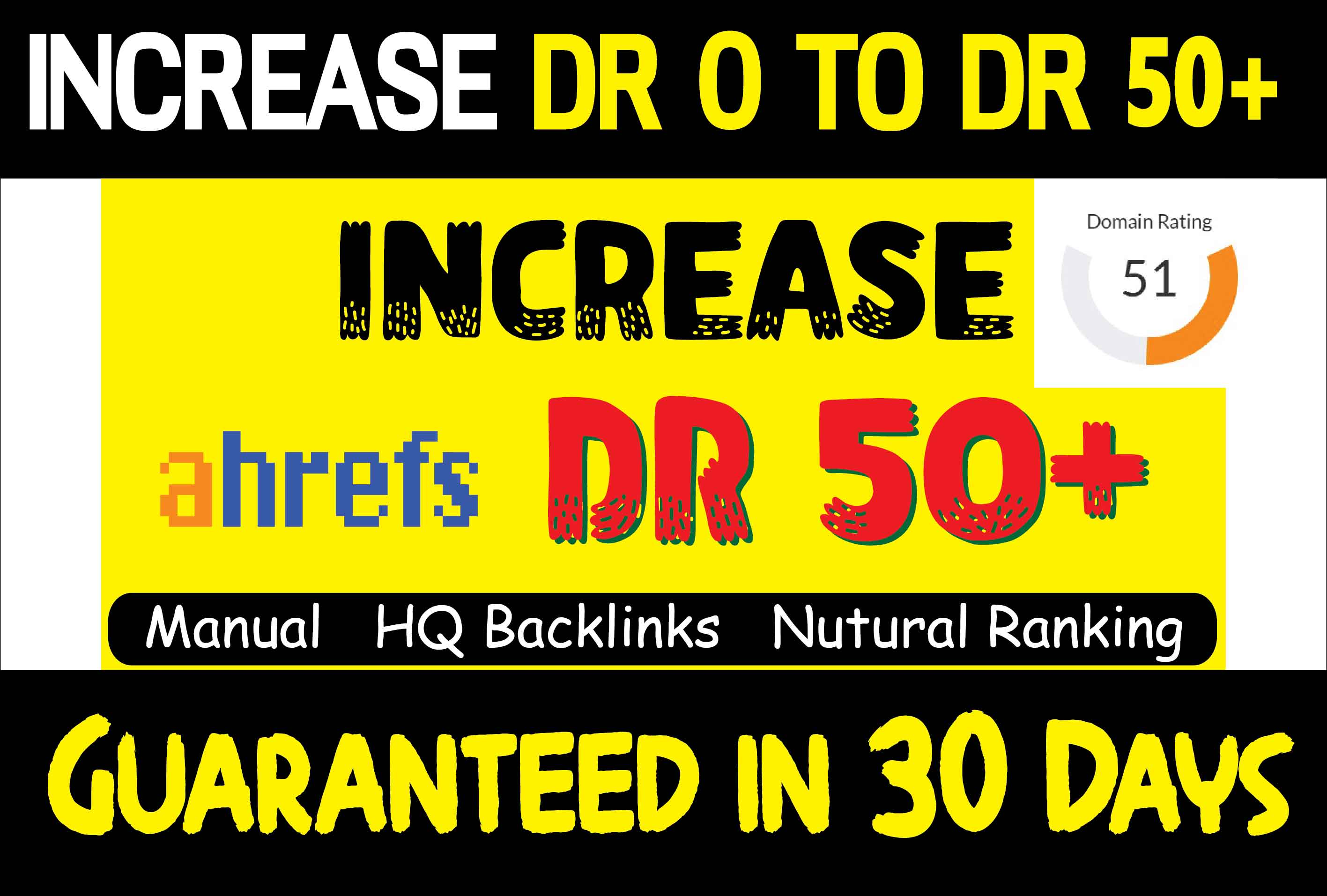 Manually Increase Ahrefs DR 50+ of your website in 30 days with High Quality Backlinks