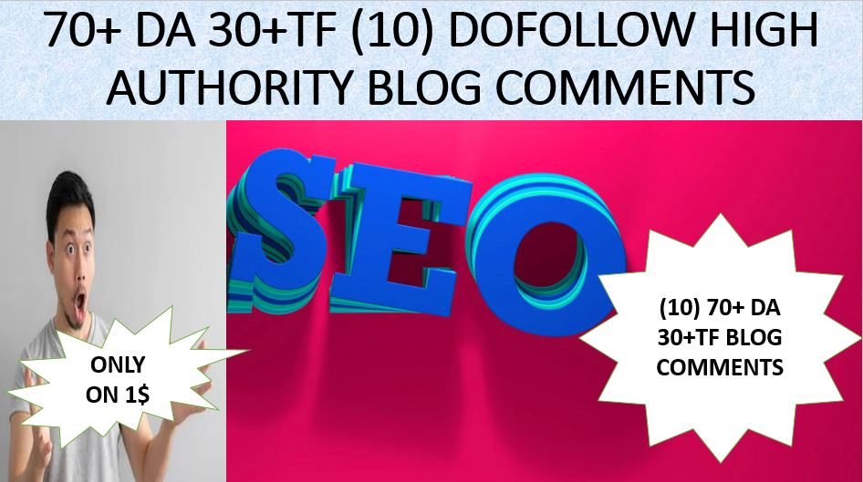 Provide Unique (10) 70+ 30 TF blog comments high authority backlinks